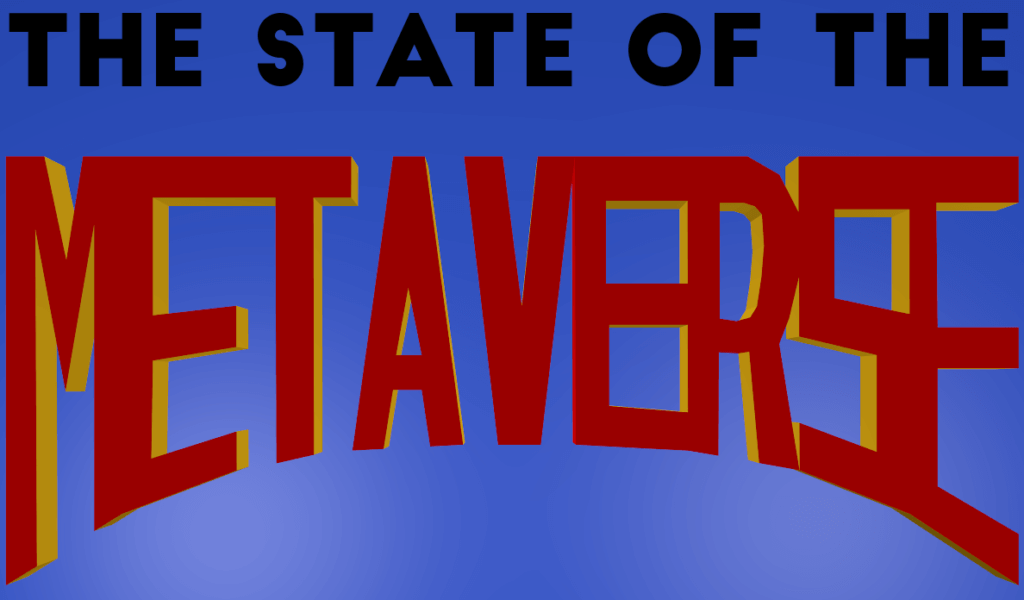 The State of the Metaverse
